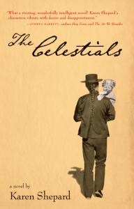 The Celestials, a novel by Karen Shepard